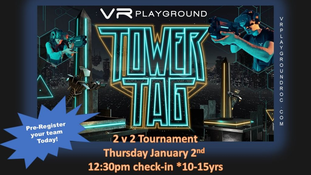 Tower Tag Virtual Reality Tournament Thursday January 2, 2019